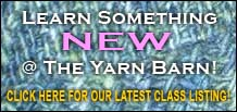 Take a Class & Learn Something New at The Yarn Barn!